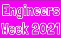 🔍 ENGINEERS WEEK 2021 February 27th – March 5th 🔎